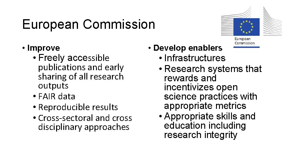 European Commission • Improve • Freely accessible publications and early sharing of all research
