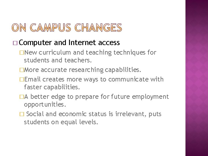 � Computer �New and Internet access curriculum and teaching techniques for students and teachers.