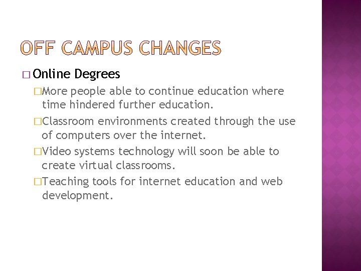 � Online �More Degrees people able to continue education where time hindered further education.