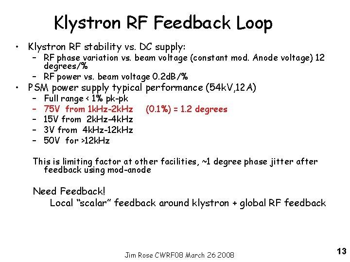 Klystron RF Feedback Loop • Klystron RF stability vs. DC supply: – RF phase