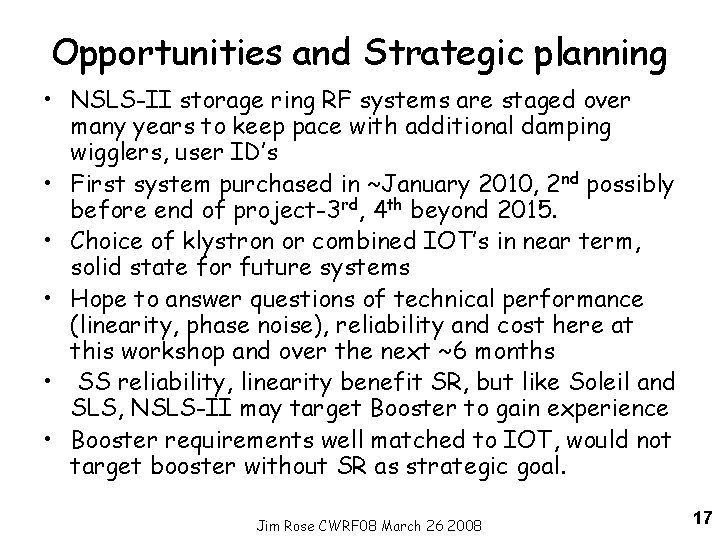 Opportunities and Strategic planning • NSLS-II storage ring RF systems are staged over many