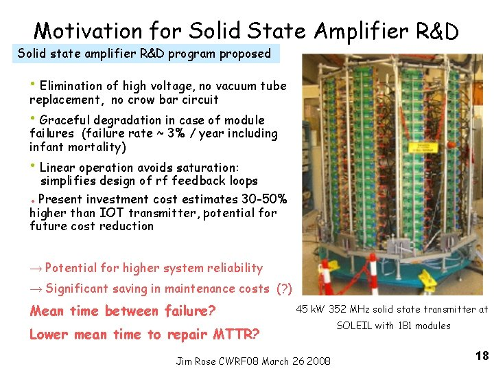 Motivation for Solid State Amplifier R&D Solid state amplifier R&D program proposed • Elimination