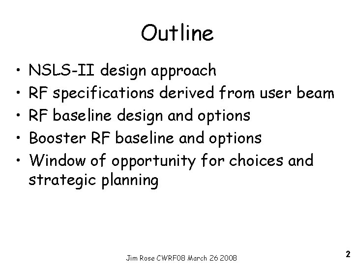 Outline • • • NSLS-II design approach RF specifications derived from user beam RF