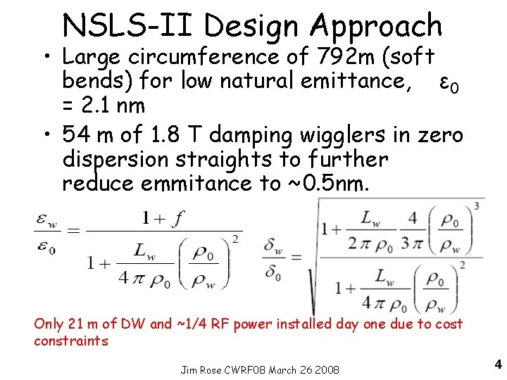 NSLS-II Design Approach • Large circumference of 792 m (soft bends) for low natural