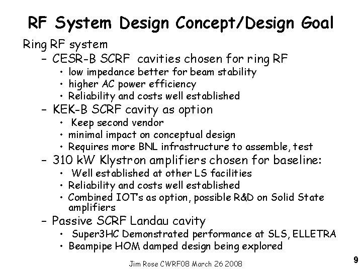 RF System Design Concept/Design Goal Ring RF system – CESR-B SCRF cavities chosen for