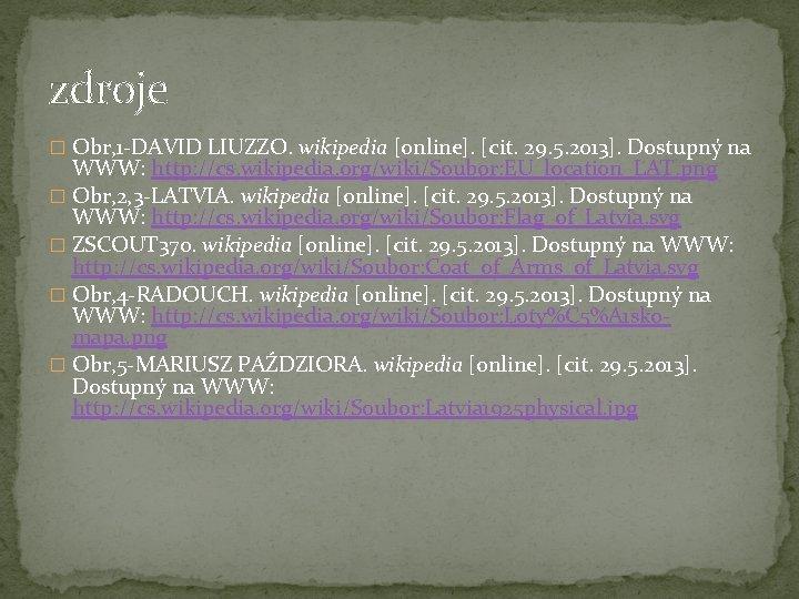 zdroje � Obr, 1 -DAVID LIUZZO. wikipedia [online]. [cit. 29. 5. 2013]. Dostupný na