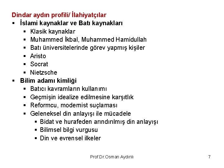 Dindar aydın profili/ İlahiyatçılar § İslami kaynaklar ve Batı kaynakları § Klasik kaynaklar §