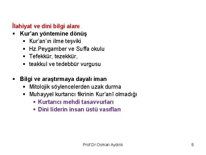 İlahiyat ve dini bilgi alanı § Kur'an yöntemine dönüş § Kur'an'ın ilme teşviki §