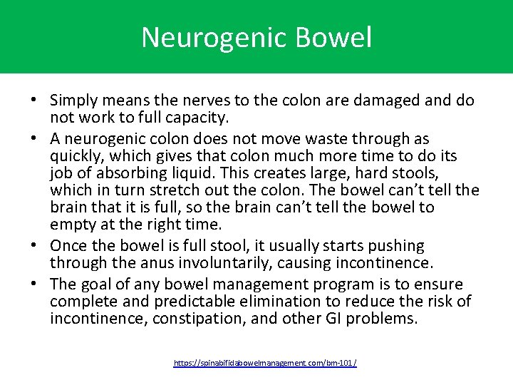Neurogenic Bowel • Simply means the nerves to the colon are damaged and do