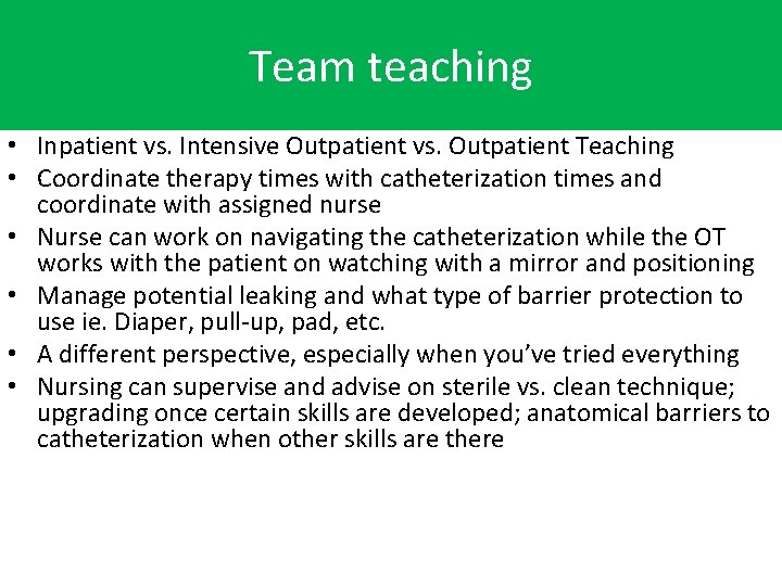 Team teaching • Inpatient vs. Intensive Outpatient vs. Outpatient Teaching • Coordinate therapy times