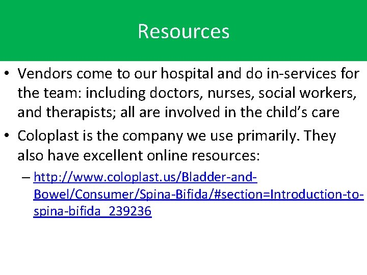 Resources • Vendors come to our hospital and do in-services for the team: including