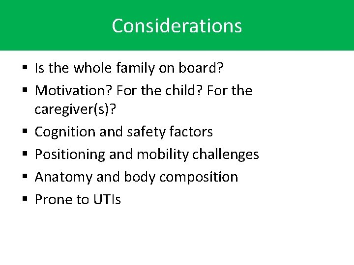 Considerations § Is the whole family on board? § Motivation? For the child? For