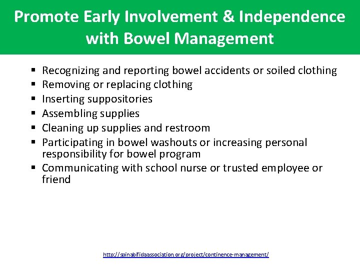 Promote Early Involvement & Independence with Bowel Management Recognizing and reporting bowel accidents or