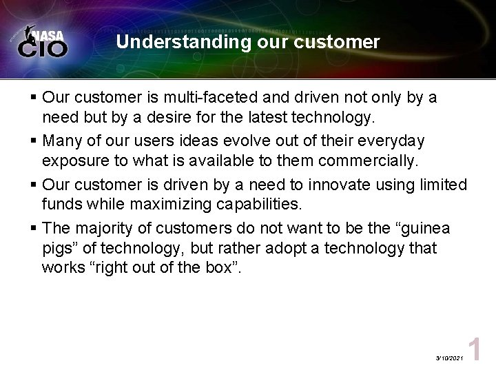 Understanding our customer § Our customer is multi-faceted and driven not only by a