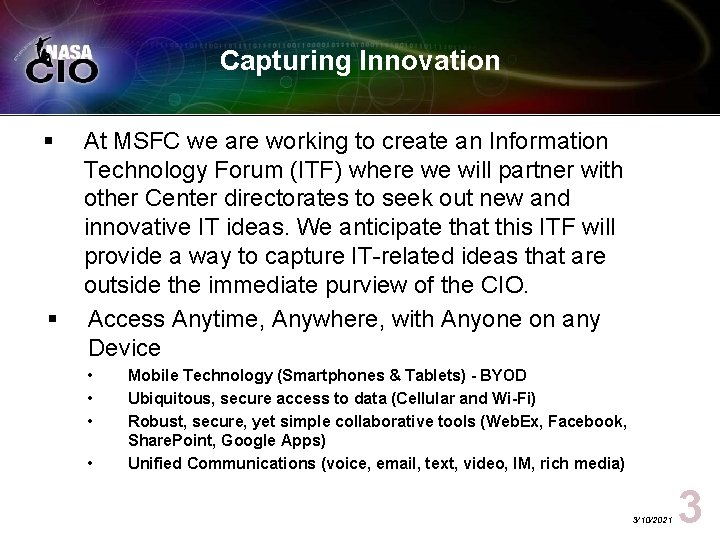 Capturing Innovation § § At MSFC we are working to create an Information Technology