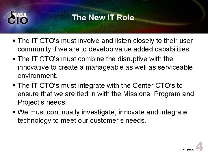 The New IT Role § The IT CTO's must involve and listen closely to