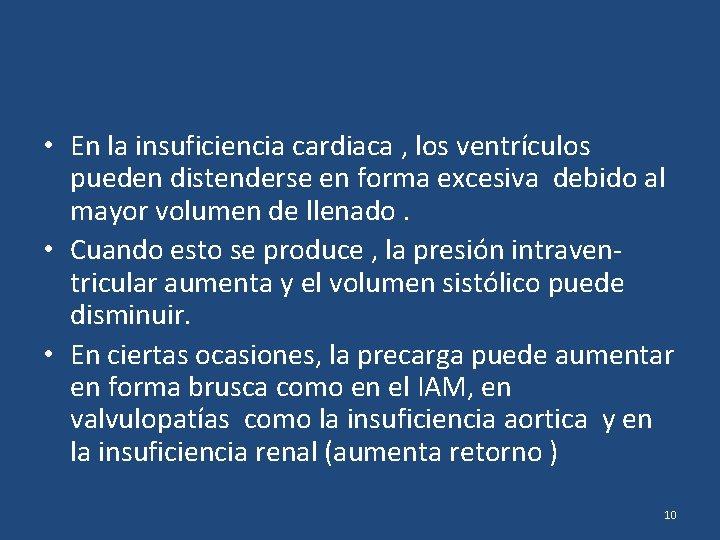 • En la insuficiencia cardiaca , los ventrículos pueden distenderse en forma excesiva