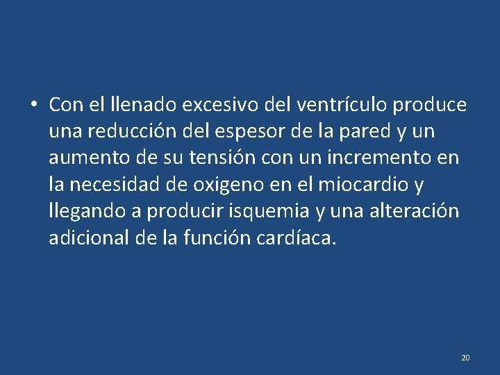 • Con el llenado excesivo del ventrículo produce una reducción del espesor de