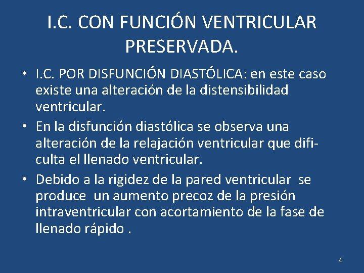 I. C. CON FUNCIÓN VENTRICULAR PRESERVADA. • I. C. POR DISFUNCIÓN DIASTÓLICA: en este