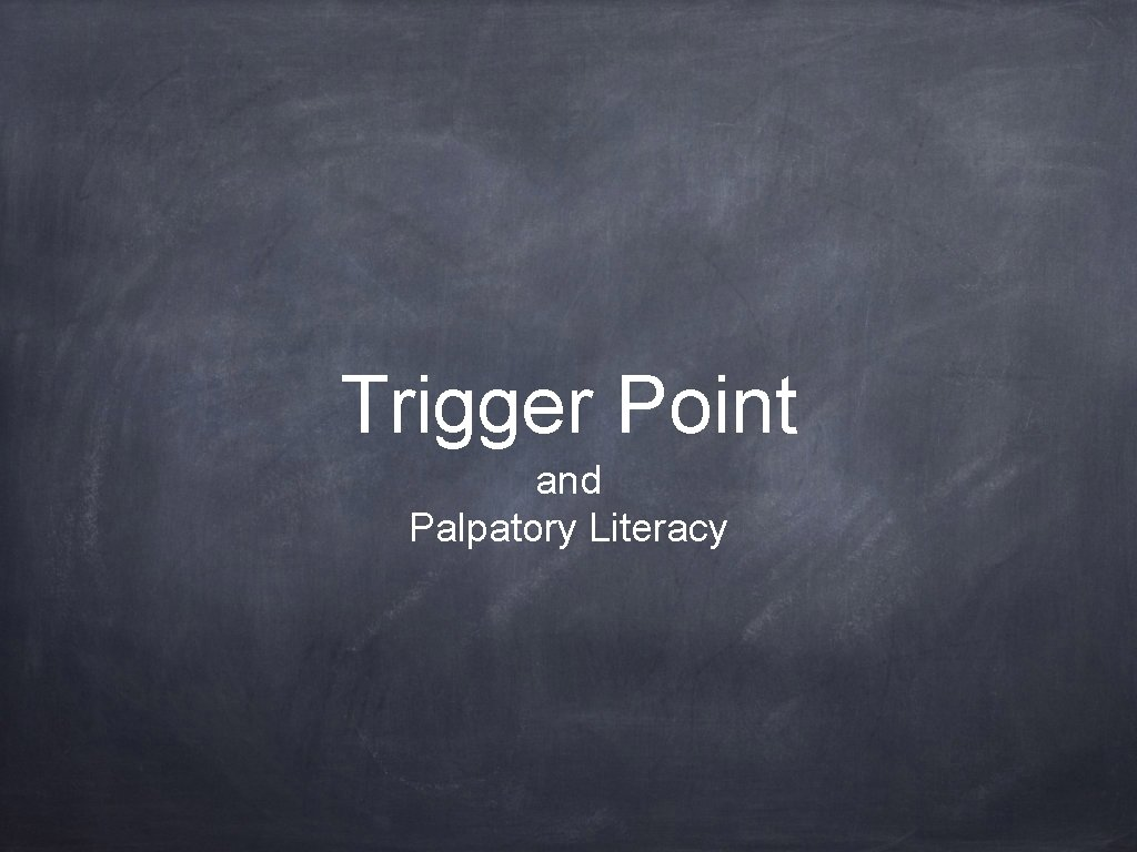 Trigger Point and Palpatory Literacy