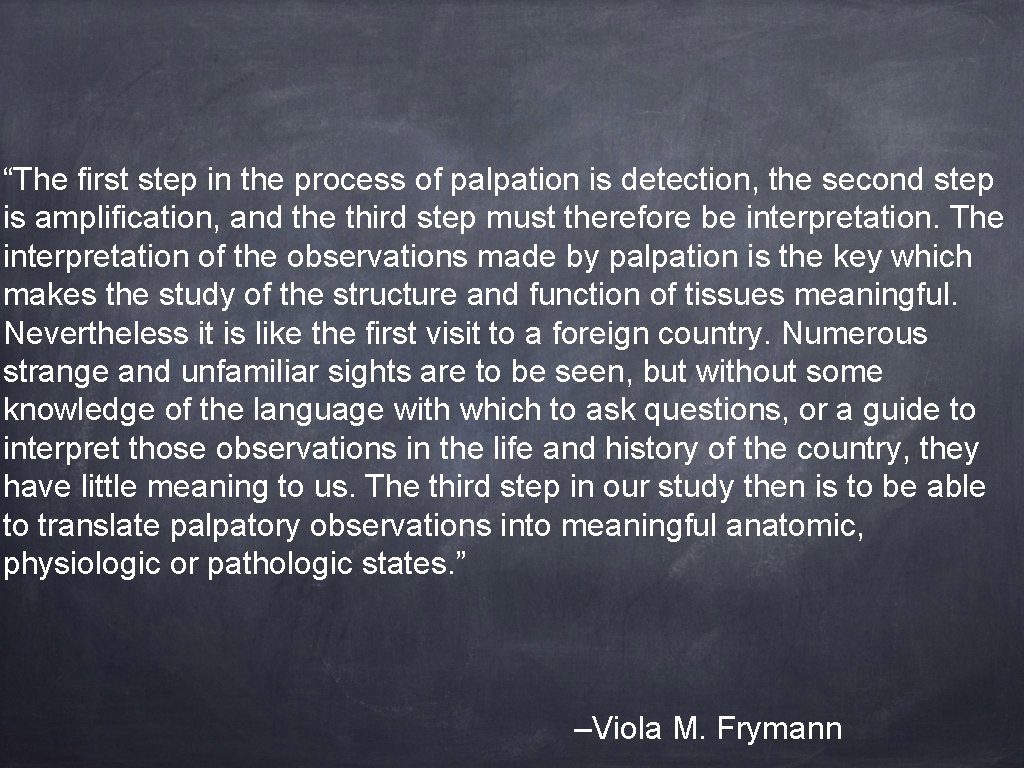 """""""The first step in the process of palpation is detection, the second step is"""
