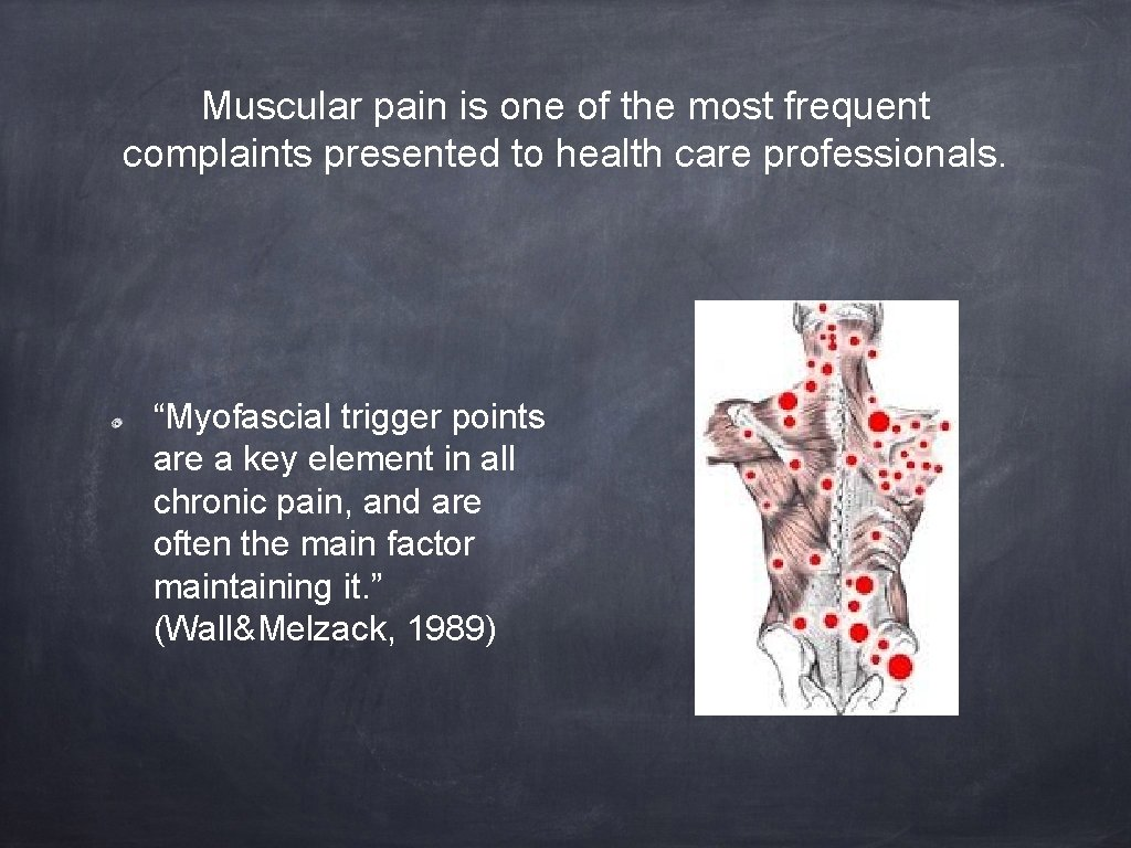 Muscular pain is one of the most frequent complaints presented to health care professionals.