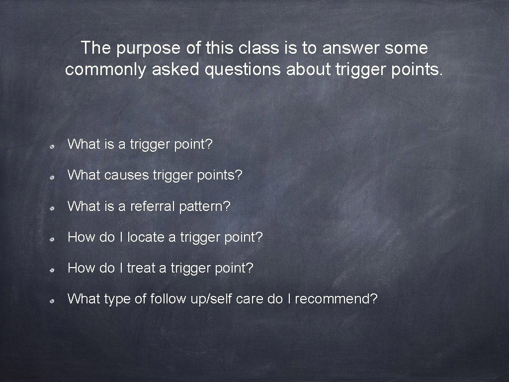 The purpose of this class is to answer some commonly asked questions about trigger