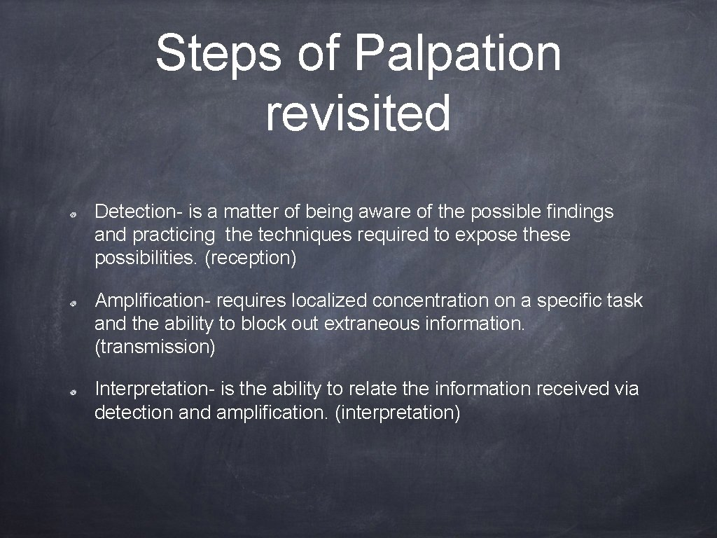 Steps of Palpation revisited Detection- is a matter of being aware of the possible