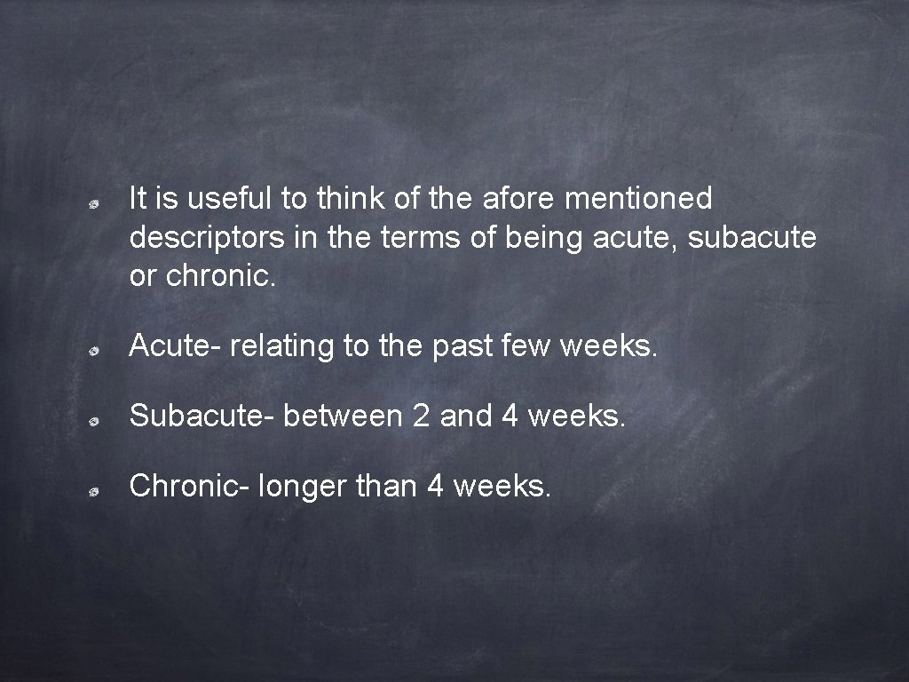 It is useful to think of the afore mentioned descriptors in the terms of