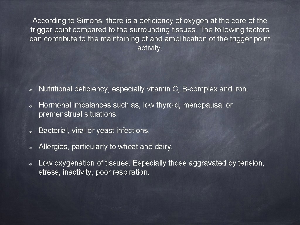 According to Simons, there is a deficiency of oxygen at the core of the