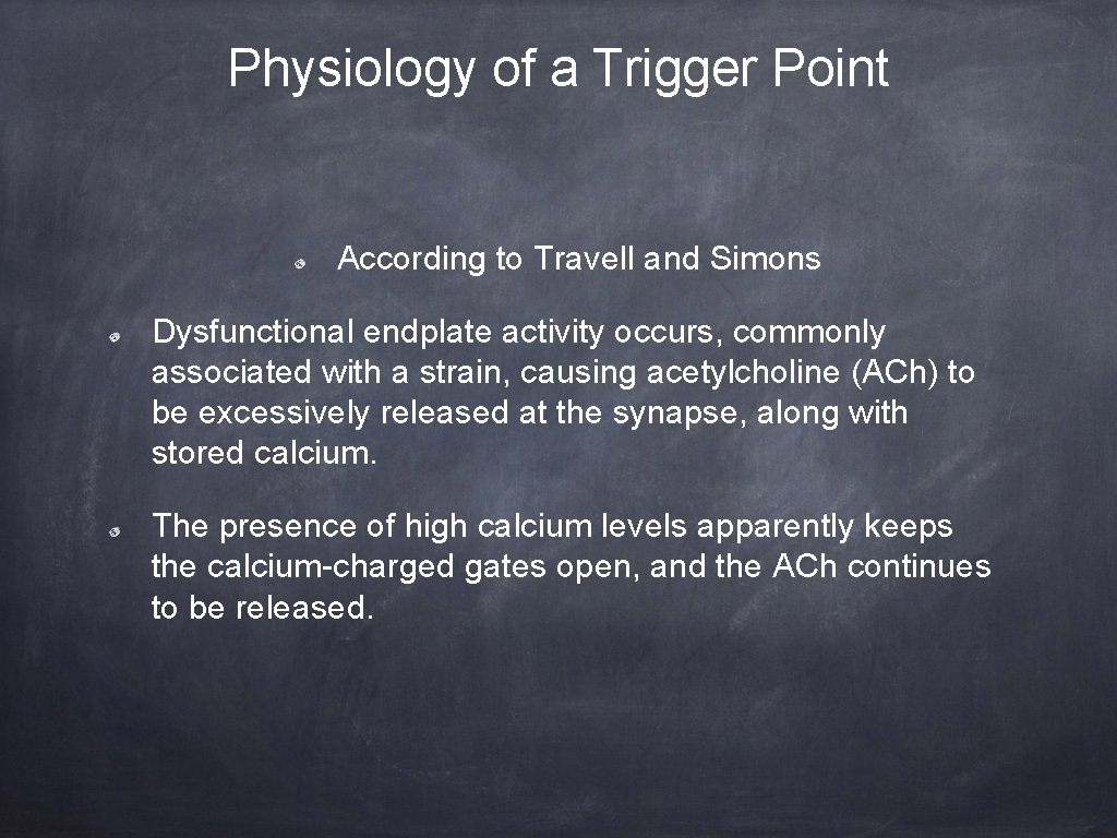 Physiology of a Trigger Point According to Travell and Simons Dysfunctional endplate activity occurs,