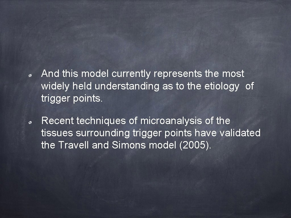 And this model currently represents the most widely held understanding as to the etiology