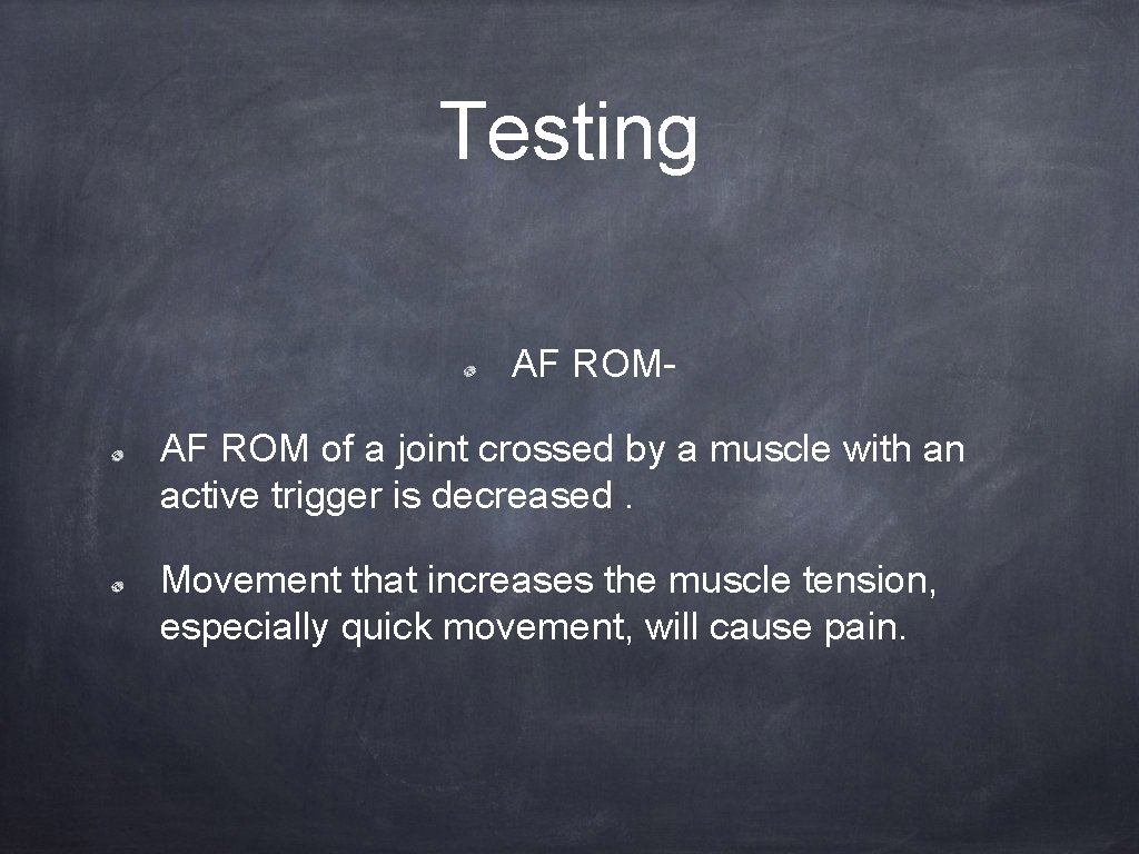Testing AF ROM of a joint crossed by a muscle with an active trigger