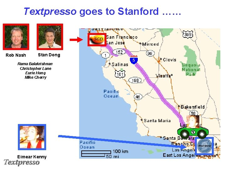 Textpresso goes to Stanford …… Rob Nash Stan Dong Rama Balakrishnan Christopher Lane Eurie