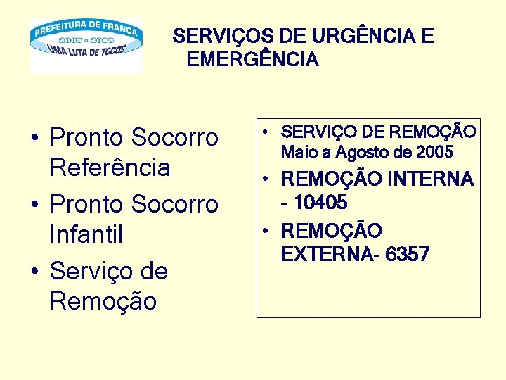 SERVIÇOS DE URGÊNCIA E EMERGÊNCIA • Pronto Socorro Referência • Pronto Socorro Infantil •