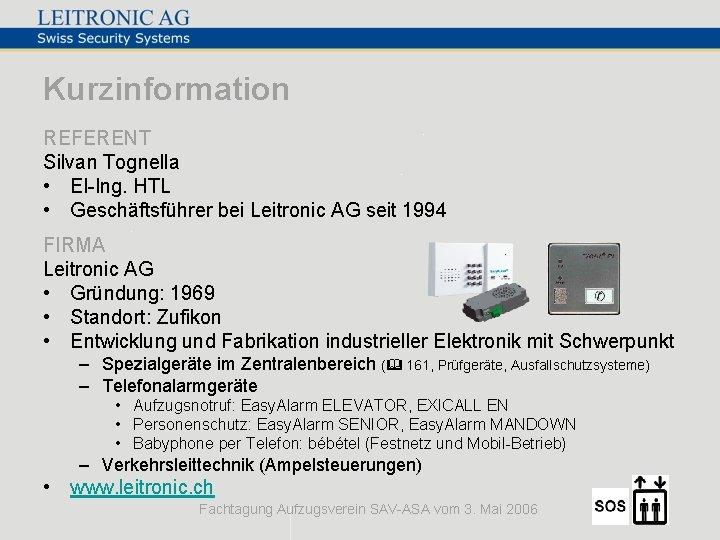 Kurzinformation REFERENT Silvan Tognella • El-Ing. HTL • Geschäftsführer bei Leitronic AG seit 1994