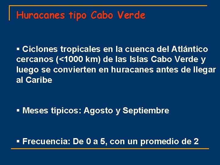 Huracanes tipo Cabo Verde § Ciclones tropicales en la cuenca del Atlántico cercanos (<1000