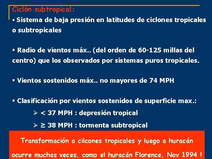 Ciclón subtropical: § Sistema de baja presión en latitudes de ciclones tropicales o subtropicales
