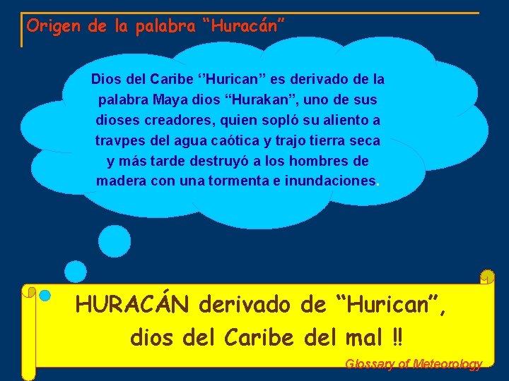 """Origen de la palabra """"Huracán"""" Dios del Caribe ''Hurican'' es derivado de la palabra"""
