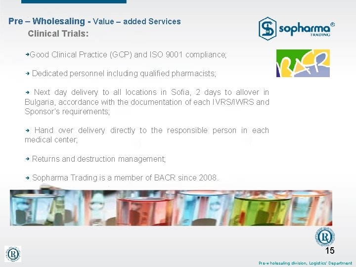 Pre – Wholesaling - Value – added Services Clinical Trials: Good Clinical Practice (GCP)