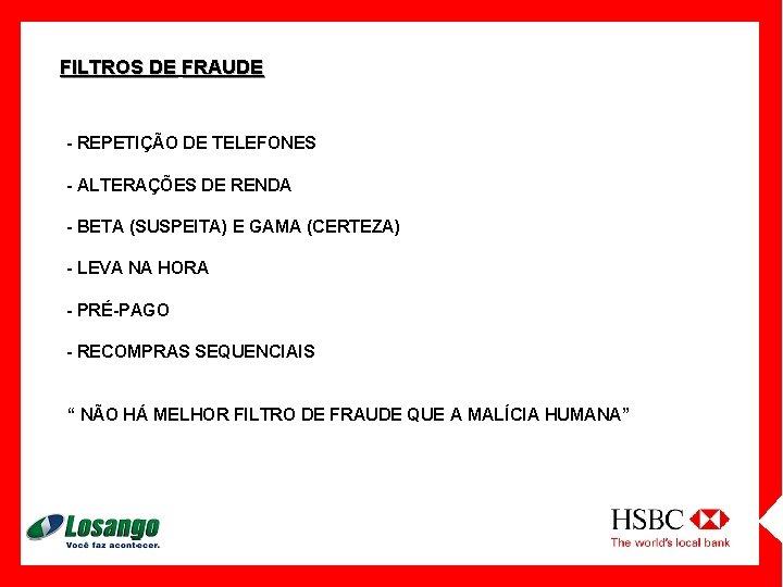 FILTROS DE FRAUDE - REPETIÇÃO DE TELEFONES - ALTERAÇÕES DE RENDA - BETA (SUSPEITA)