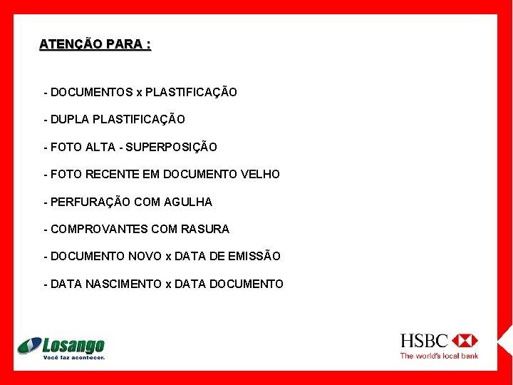 ATENÇÃO PARA : - DOCUMENTOS x PLASTIFICAÇÃO - DUPLA PLASTIFICAÇÃO - FOTO ALTA -