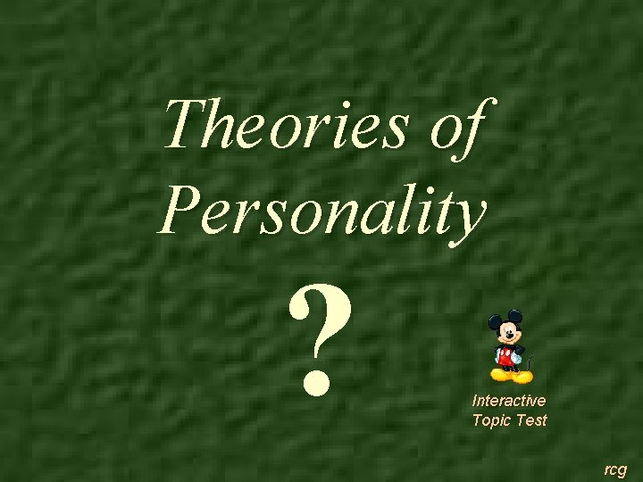 Theories of Personality ? Interactive Topic Test rcg