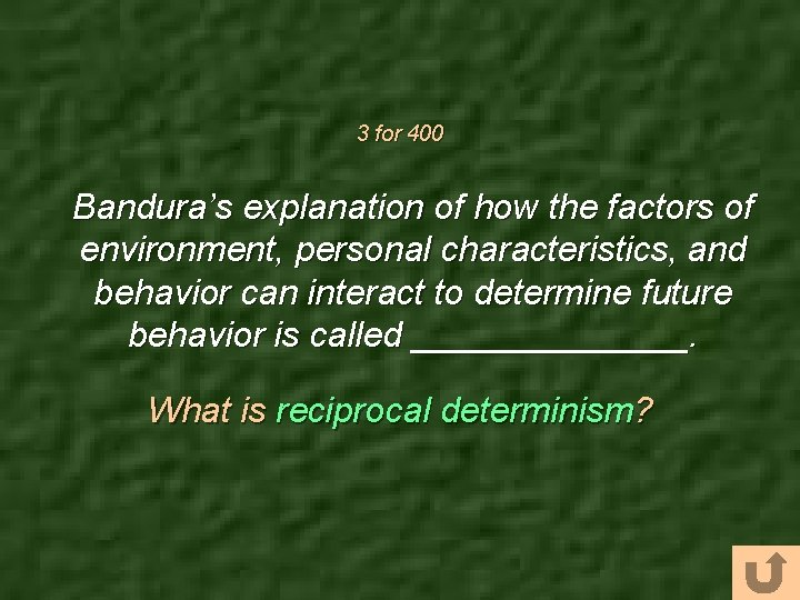 3 for 400 Bandura's explanation of how the factors of environment, personal characteristics, and