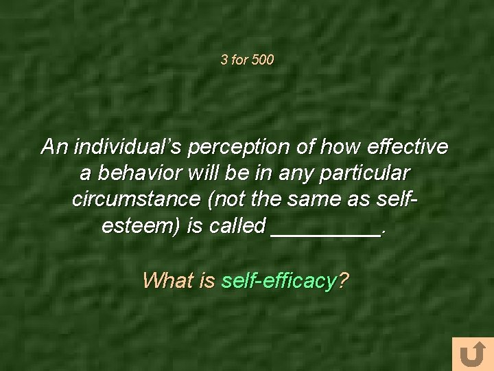 3 for 500 An individual's perception of how effective a behavior will be in