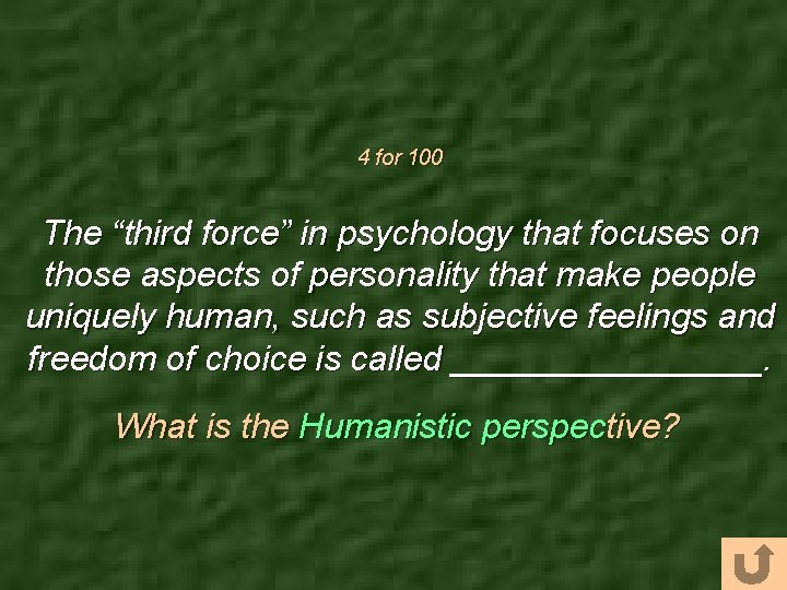 """4 for 100 The """"third force"""" in psychology that focuses on those aspects of"""