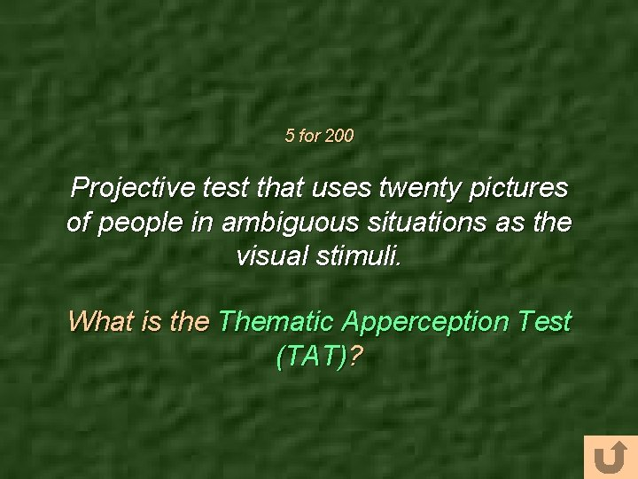 5 for 200 Projective test that uses twenty pictures of people in ambiguous situations