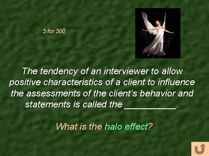 5 for 500 The tendency of an interviewer to allow positive characteristics of a