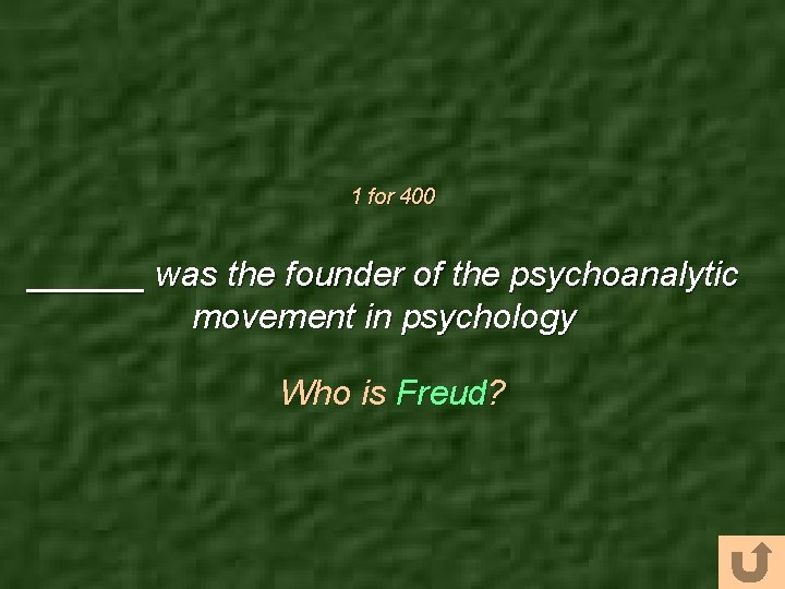 1 for 400 ______ was the founder of the psychoanalytic movement in psychology Who