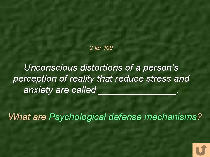 2 for 100 Unconscious distortions of a person's perception of reality that reduce stress